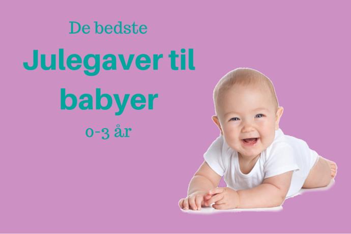 Julegaver til baby (0-3 år) – Her er de 15 bedste!